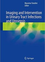 Imaging and Intervention in Urinary Tract Infections and Urosepsis 1st Edition 2018