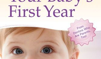 Mayo Clinic Guide to Your Baby's First Year From Doctors Who Are Parents, Too! 1st Edition 2012