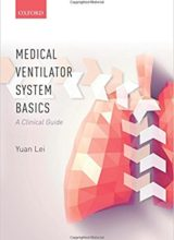 Medical Ventilator System Basics: A clinical guide 1st Edition 2017