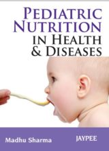 Pediatric Nutrition in Health and Disease 1st Edition 2013