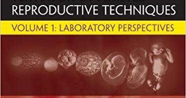 Textbook of Assisted Reproductive Techniques 5th Edition (2018) Volume 1 Laboratory Perspectives
