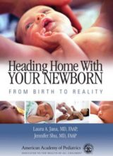 Heading Home With Your Newborn From Birth to Reality 1st Edition 2005