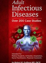 Adult Infectious Diseases Over 200 Case Studies 1st Edition 2017