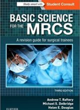 Basic Science for the MRCS A revision guide for surgical trainees 3rd Edition 2018