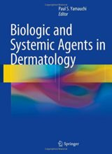Biologic and Systemic Agents in Dermatology 1st Edition 2018