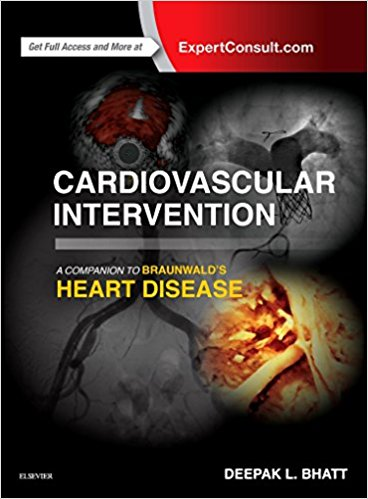 Cardiovascular Intervention: A Companion to Braunwald's Heart Disease 1st Edition 2016