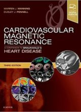 Cardiovascular Magnetic Resonance: A Companion to Braunwald's Heart Disease 3rd Edition 2018
