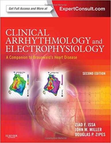Clinical Arrhythmology and Electrophysiology A Companion to Braunwald's Heart Disease 2nd Edition 2012