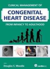 Clinical Management of Congenital Heart Disease from Infancy to Adulthood 1st Edition 2013