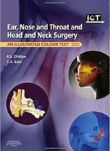 Ear Nose and Throat and Head and Neck Surgery: An Illustrated Colour Text 4th Edition 2013
