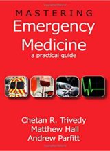 Mastering Emergency Medicine: A Practical Guide 1st Edition 2011