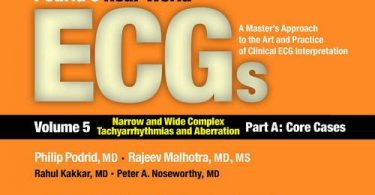 Podrid's Real-World Ecgs, Volume 5A Narrow and Wide Complex Tachyarrhythmias and Aberration—Part A Core Cases 1st Edition 2016