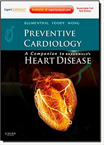 Preventive Cardiology: Companion to Braunwald's Heart Disease 1st Edition 2011