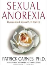Sexual Anorexia: Overcoming Sexual Self-Hatred 1st Edition 1997