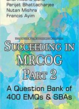 Succeeding in MRCOG Part 2 A Question Bank of 400 EMQs & SBAs 2016