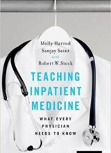 Teaching Inpatient Medicine What Every Physician Needs to Know 1st Edition 2017