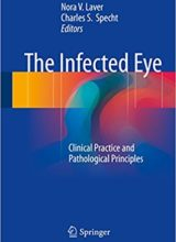 The Infected Eye: Clinical Practice and Pathological Principles 1st Edition 2016