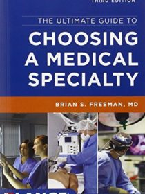 The Ultimate Guide to Choosing a Medical Specialty 3rd Edition 2012