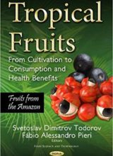 Tropical Fruits From Cultivation to Consumption and Health Benefits, Fruits from the Amazon 2017