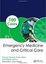 100 Cases in Emergency Medicine and Critical Care 1st Edition 2018