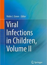 Viral Infections in Children ( Volume II) 1st Edition 2017
