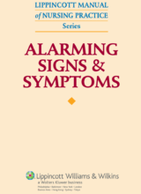Alarming Signs and Symptoms 1st Edition 2007 (Lippincott Manual of Nursing Practice Series)