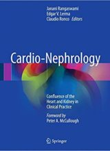 Cardio-Nephrology: Confluence of the Heart and Kidney in Clinical Practice 1st Edition 2017