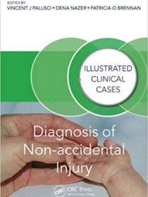Diagnosis of Non-accidental Injury Illustrated Clinical Cases 1st Edition 2015