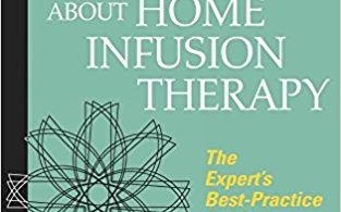 Fast Facts for Nurses about Home Infusion Therapy: The Expert's Best Practice Guide in a Nutshell 1st Edition 2017