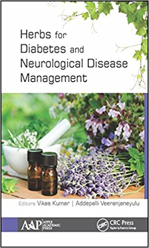 Herbs for Diabetes and Neurological Disease Management: Research and Advancements 1st Edition 2018