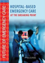 Hospital-Based Emergency Care: At the Breaking Point (Future of Emergency Care) 1st Edition 2007