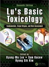 Lu's Basic Toxicology: Fundamentals, Target Organs, and Risk Assessment 7th Edition 2018