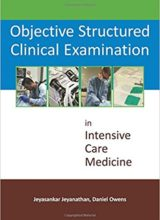 Objective Structured Clinical Examinations in Intensive Care Medicine 1st Edition 2016