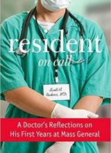 Resident On Call: A Doctor's Reflections On His First Years At Mass General 1st Edition 2014