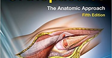 Surgical Exposures in Orthopaedics The Anatomic Approach 5th Edition 2016