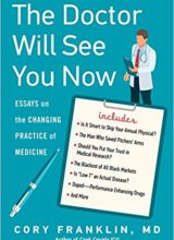 The Doctor Will See You Now: Essays on the Changing Practice of Medicine 2018