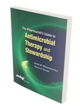 The Pharmacist's Guide to Antimicrobial Therapy and Stewardship 1st Edition 2016