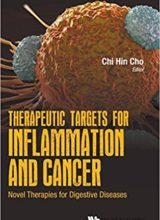 Therapeutic Targets for Inflammation and Cancer: Novel Therapies for Digestive Diseases 1st Edition 2017