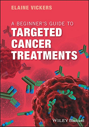 A Beginner's Guide to Targeted Cancer Treatments 1st Edition 2018