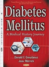 Diabetes Mellitus A Medical History Journey (Public Health Practices, Methods and Policies) 1st Edition 2016