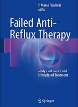 Failed Anti-Reflux Therapy Analysis of Causes and Principles of Treatment 2nd Edition 2017