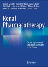 Renal Pharmacotherapy: Dosage Adjustment of Medications Eliminated by the Kidneys 2013th Edition