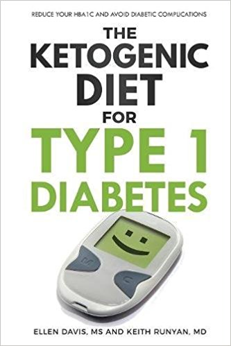 The Ketogenic Diet for Type 1 Diabetes: Reduce Your HbA1c and Avoid Diabetic Complications 2018