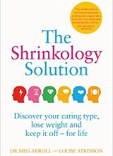 The Shrinkology Solution: Discover your eating type, lose weight and keep it off - for life 2018
