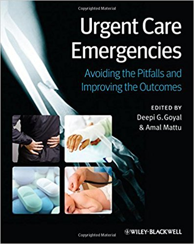 Urgent Care Emergencies: Avoiding the Pitfalls and Improving the Outcomes 1st Edition 2012