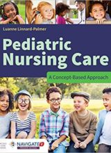 Pediatric Nursing Care: A Concept-Based Approach 1st Edition 2019
