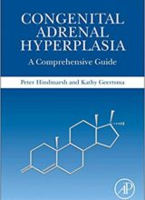 Congenital Adrenal Hyperplasia: A Comprehensive Guide 1st Edition