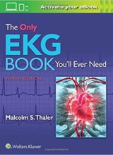 The Only EKG Book You'll Ever Need Ninth, North American Edition 2019