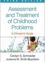 Assessment and Treatment of Childhood Problems : A Clinician's Guide 3rd Edition 2017