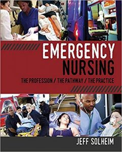 Emergency Nursing: The Profession, the Pathway, the Practice 1st Edition